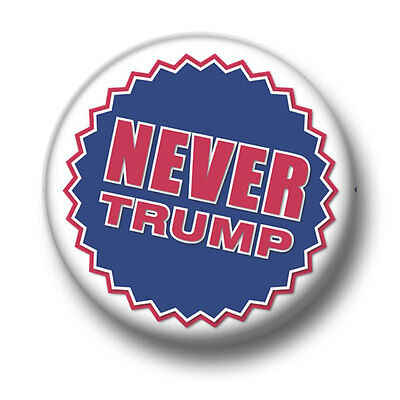 Never Trump 1 Inch / 25mm Pin Button Badge The Donald American President Protest