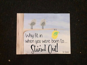 Why fit in when you were born to stand out sign