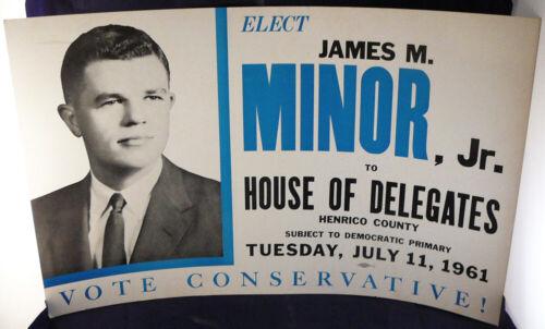 VINTAGE 1961 JAMES MINOR Jr,VIRGINIA HOUSE OF DELEGATES POLITICAL CAMPAIGN SIGN