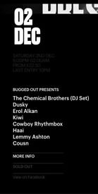 2 tickets for £100 The Chemical Brothers - DJ Set Saturday, 02 December Printworks