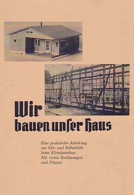 Wir bauen unser Haus - Selbstbau Hausbau Fachwerkbau für Laien Nachkrieg Reprint