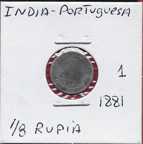 INDIA-PORTUGUESA 1/8 RUPIA 1881 (SILVER)RULER D.LUIS I,HEAD FACING LEFT,CROWNED