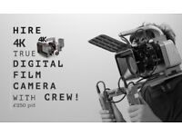 4K Digital Film Camera+Kits and Crew Hire only 250 GBP p/d or 40% Discount on whole week hire!!