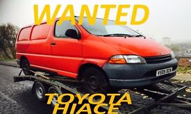 WANTED !!! WANTED !!! TOYOTA HIACE ANY CONDITION