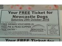 NEWCASTLE DOGS SAT 29th OCT. - Tickets x 5 **ENTRY , DRINK VOUCHERS , SUPPER**
