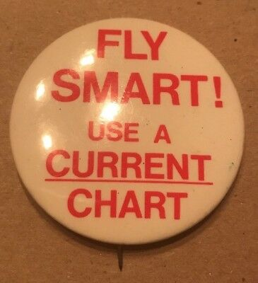 FLY SMART USE A CURRENT CHART Vintage Button/Pinback White & Red