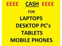 Cash for Laptops, Desktop PC's, Tablets, Mobile Phones, Monitors, Laser Printer- new, used or faulty