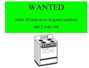 wanted good newer white 30 inch stove