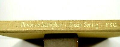 Sontag, Susan ILLNESS AS METAPHOR  Stated 1st Printing, thus