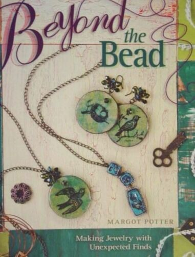 BEYOND THE BEAD by Margot Potter Jewelry Making Instruction Book