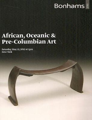 Bonhams 5/12/12 African Tribal Oceanic & Pre-Columbian Catalog