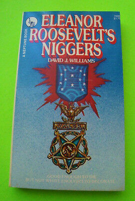rare ELEANOR ROOSEVELT'S NIGGERS by Williams BLACK WW II 761st TANK BATTALION