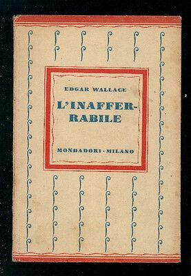 WALLACE EDGAR L'INAFFERRABILE MONDADORI 1930 I° EDIZ.