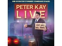 6 PETER KAY LIVE TICKETS