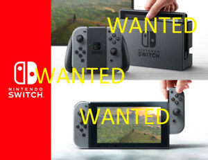 Wanted: Nintendo Switch