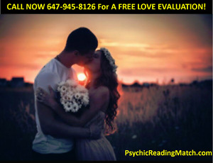 ♥FREE LOVE EVALUATION CALL NOW 647-945-8126♥
