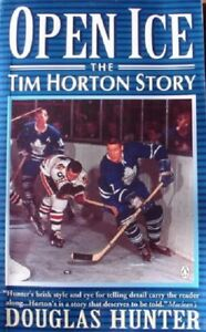 """Open Ice: The Tim Horton Story"" by Douglas Hunter"