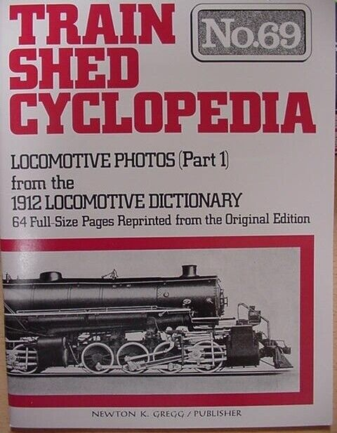 Train Shed Cyclopedia #69 Locomotive Photos 1912 Part 1