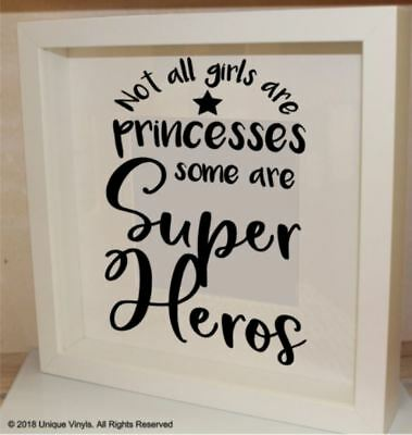 Not all girls are princesses some are Super Heros - Vinyl Sticker for box frame ()