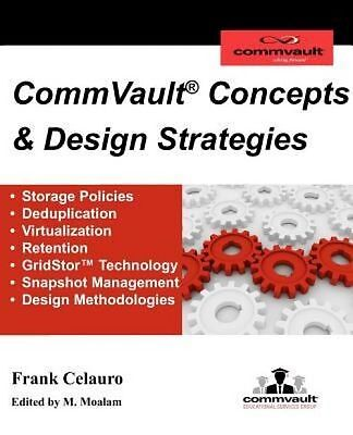 New Commvault Concepts   Design Strategies By Frank H  Celauro Paperback Book