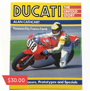 Ducati: The Untold Story by Alan Cathcart  $30