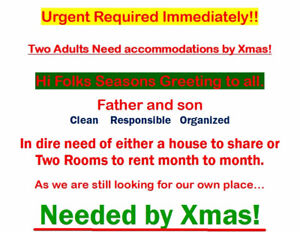 Father & son need house to share or 2 rooms to rent monthly