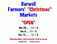 """Christmas"" ...Darwell Farmers' Markets..Nov 29, Dec 6, Dec 13"