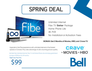 $99 BELL FIBE UNLIMITED INTERNET/ TV/ HOME PHONE