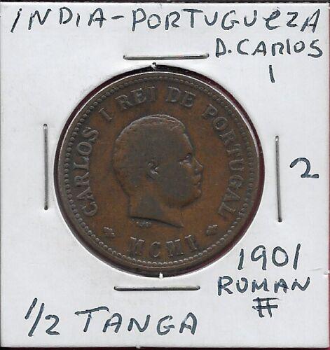 INDIA PORTUGUESA 1/2 TANGA (30 REIS)1901 VF #2 D.CARLOS I RIGHT,CROWNED SHIELD,R