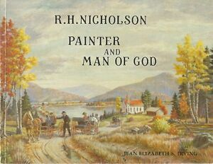 1983 IRVING: R.H. NICHOLSON PAINTER & MAN OF GOD, New Brunswick