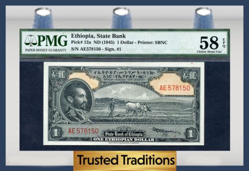 "TT PK 12a 1945 ETHIOPIA 1 DOLLAR ""EMPEROR HAILE SELASSIE"" PMG 58 EPQ CHOICE!"