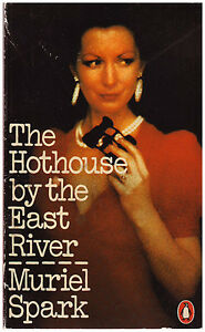 THE HOTHOUSE BY THE EAST RIVER by Muriel Spark