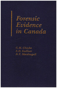 FORENSIC EVIDENCE IN CANADA by Chayko, Gulliver, Macdougall