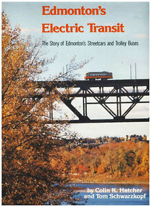 EDMONTON'S ELECTRIC TRANSIT: Streetcars and Trolley Buses