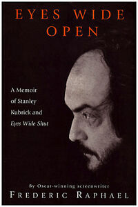 EYES WIDE OPEN: A Memoir of Stanley Kubrick and Eyes Wide Shut