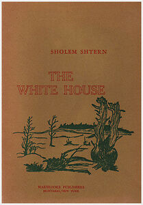 THE WHITE HOUSE A Novel in Verse by Sholem Shtern (Signed)