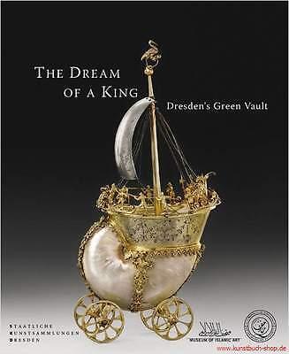 Fachbuch The Dream of a Kind, Silber aus Dresden Grünes Gewölbe NEU Super FOTOS