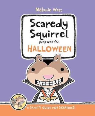 SCAREDY SQUIRREL PREPARES FOR HALLOWEEN - WATT, MELANIE - NEW HARDCOVER BOOK](Scaredy Squirrel Halloween)