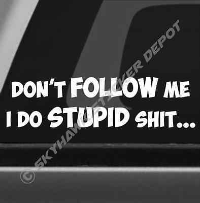 Don't Follow Me Funny Vinyl Bumper Sticker Decal Truck SUV Off Road 4WD Diesel