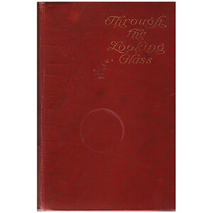 THROUGH THE LOOKING GLASS by Lewis Carroll 1902 Edition