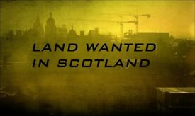Land Wanted in Scotland