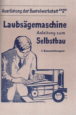Bauanleitung Laubsäge Dekupiersäge Laubsägemaschine Reprint Bauplan Selbstbau
