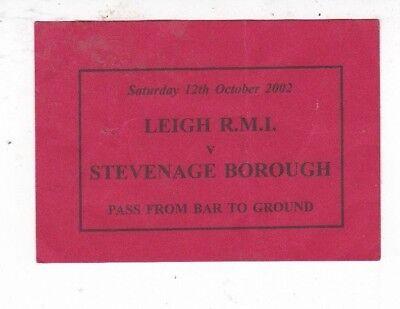 LEIGH RMI V STEVENAGE BOROUGH PASS FROM GROUND TO BAR 12/10/2002 TICKET