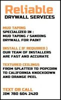 RELIABLE : Drywall Taping , Sanding Services