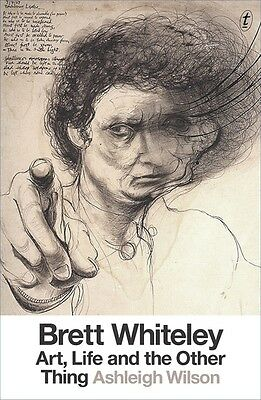 BRETT WHITELEY - ART, LIFE AND THE OTHER THING - NOW