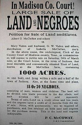 "(060) SLAVERY SALE OF LAND AND NEGROES CIVIL WAR BROADSIDE 11""x17"""