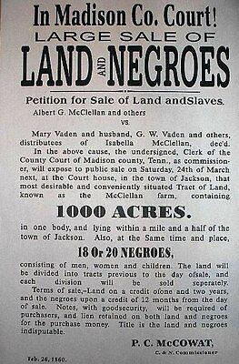 "(060) SLAVERY SALE OF LAND AND NEGROES CIVIL WAR BROADSIDE 11""x17"""