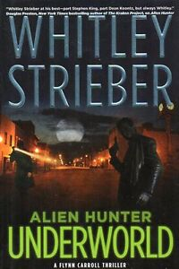 WHITLEY STRIEBER 2 ALIEN HUNTER BOOKS UNDERWORLD & WHITE HOUSE