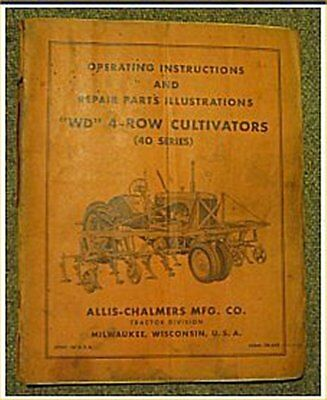 Original Allis Chalmer Wd 40 Series Cultivator Operator Parts Setting Up Manual