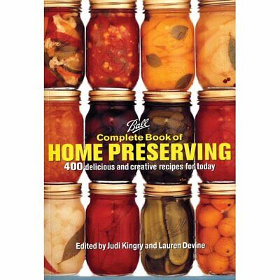 Ball Complete Book of Home Preserving: 400 Delicious and Creative Recipes E-B0.K